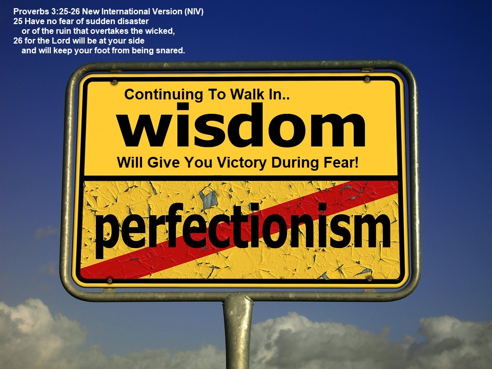 Continuing To Walk In Wisdom Will Give You Victory During Fear